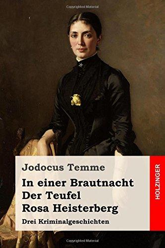 In Einer Brautnacht / Der Teufel / Rosa Heisterberg: Drei Kriminalgeschichten (Paperback) - Jodocus Temme