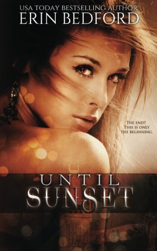 Until Sunset: A Dystopian Fairy Tale (The Crimson Fold) (Volume 3): Erin Bedford