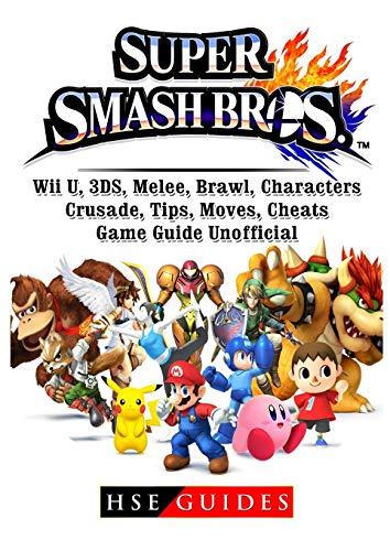 Super Smash Brothers, Wii U, 3ds, Melee, Brawl, Characters, Crusade, Tips, Moves, Cheats, Game ...