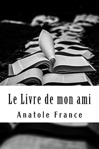 Le Livre de mon ami (French Edition): France, Anatole
