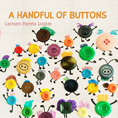 A handful of buttons: Picture book about family diversity: Carmen Parets Luque