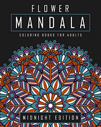 Flower Mandala Coloring Books for Adults: Midnight: Adult Coloring World