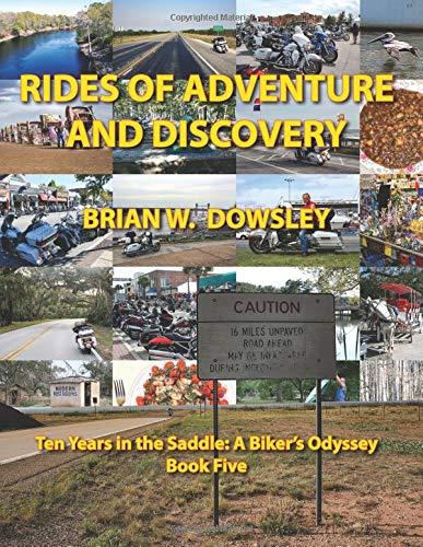 Rides of Adventure and Discovery: Dowsley, Brian W.