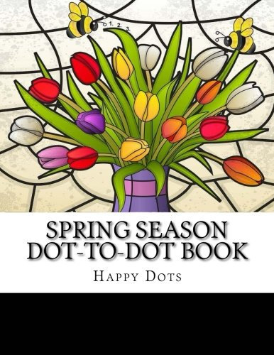 Spring Season Dot-to-Dot Book (Adult Dot to Dot Books): Happy Dots