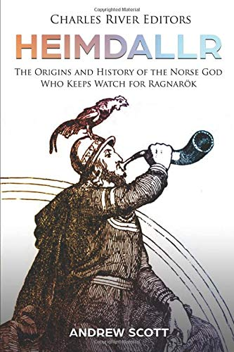 9781987618433: Heimdallr: The Origins and History of the Norse God Who Keeps Watch for Ragnarök