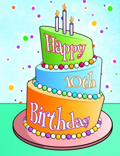 Happy 10th Birthday: Journal, Notebook, Diary, 105 Lined Pages, Birthday Gifts for 10 Year Old ...