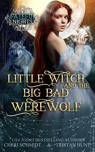 9781987646559: Little Witch & the Big Bad Werewolf (Fateful Nights) (Volume 1)