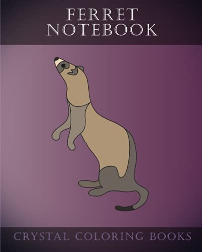 Ferret Note Book: 30 Ferret Hand Sketched: Crystal Coloring Books