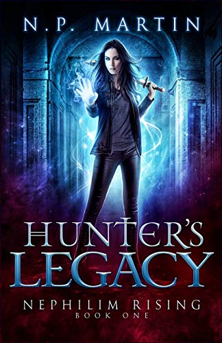 Hunter's Legacy (Nephilim Rising) (Volume 1): N. P. Martin