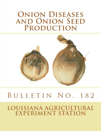 9781987683769: Onion Diseases and Onion Seed Production: Bulletin No. 182 (University Agricultural Bulletins)