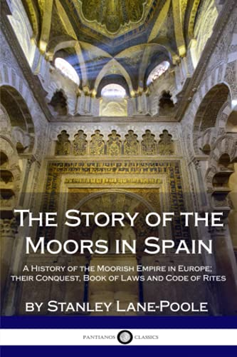 The Story of the Moors in Spain: A History