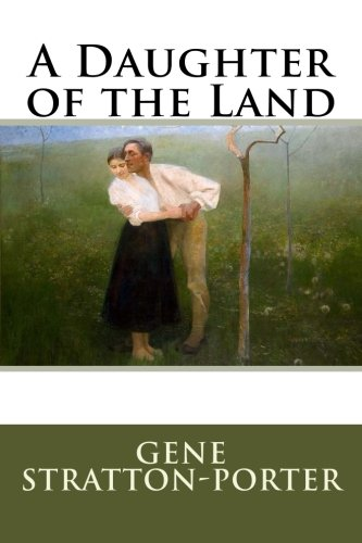 9781987717235: A Daughter of the Land