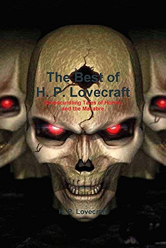 9781987817713: The Best of H. P. Lovecraft: Bloodcurdling Tales of Horror and the Macabre