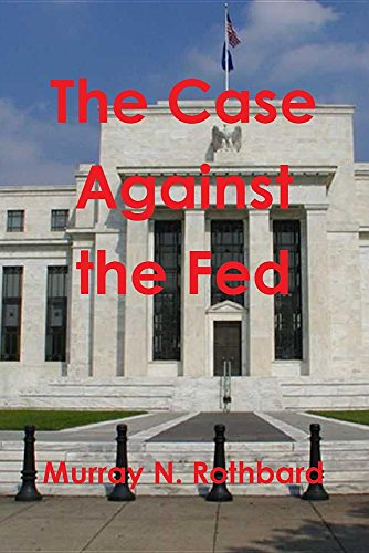 9781987817720: The Case Against the Fed