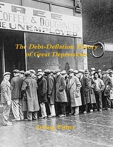 9781987817782: The Debt-Deflation Theory of Great Depressions