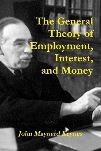 9781987817805: The General Theory of Employment, Interest, and Money