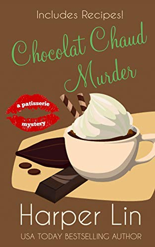 9781987859294: Chocolat Chaud Murder (A Patisserie Mystery with Recipes) (Volume 9)