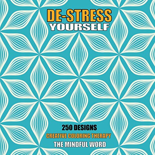 9781987869712: De-Stress Yourself: 250 Designs to Color! Creative Coloring Therapy Book With a Variety of Mandalas, Flowers and Other Designs [170 pages - 8.5 x 8.5 ... Volume 6 (Art Therapy Coloring Book Series)