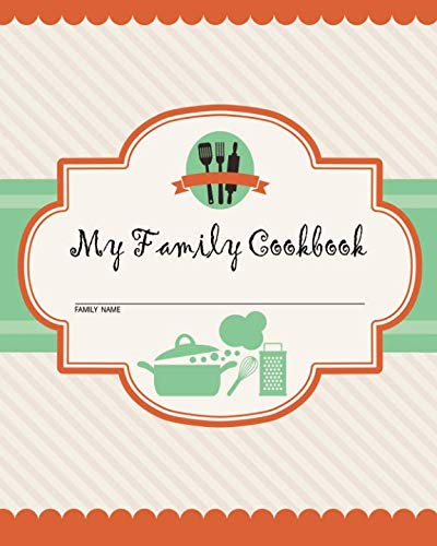 9781987869880: My Family Cookbook: 100 Recipe Pages - Write Your Own