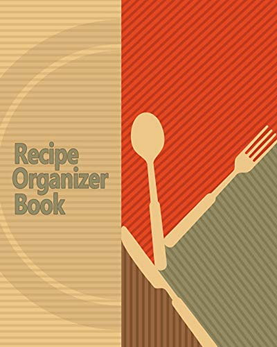 9781987869910: Recipe Organizer Book: 150 Blank Recipes! DIY Recipe Book / Blank Cook Book With Template Pages, Conversion Tables, Organizer and More! (8 x 10 Inches / Brown)