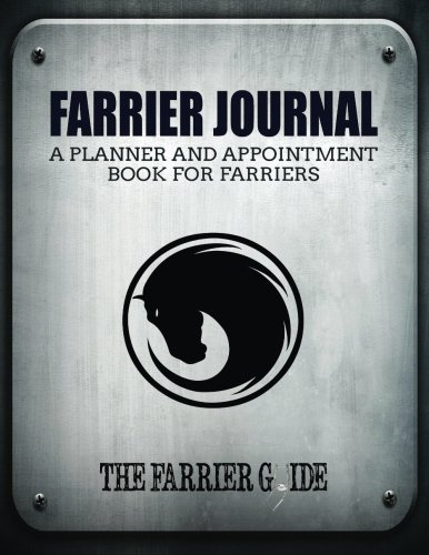 9781987869927: Farrier Journal: (Standard Edition) A Planner and Appointment Book for Farriers [500 Client Records / 18 Month Planner / At a Glance Weekly Planner / Day Organizer - 8.5 x 11 Inches (Silver/Black)]