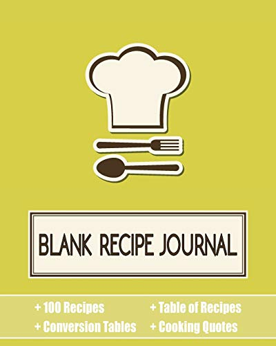 9781987869941: Blank Recipe Journal: 150 Recipe Organizer / Blank Recipe Book With Conversion Tables, Table of Recipes, Quotes and Recipe Template (8 x 10 Inches / Yellow)