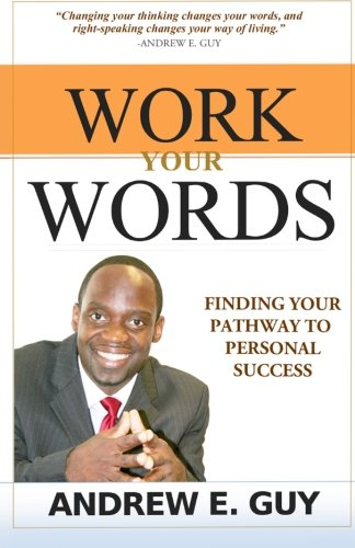 9781987890013: Work Your Words: Finding Your Pathway To Personal Success