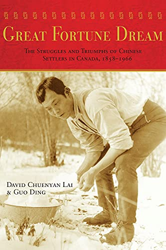 Great Fortune Dream: The Struggles and Triumphs: David Chuenyan Lai,