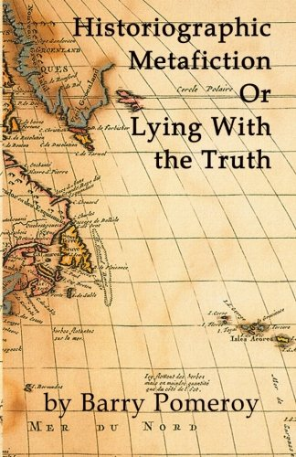 9781987922066: Historiographic Metafiction: Or Lying with the Truth