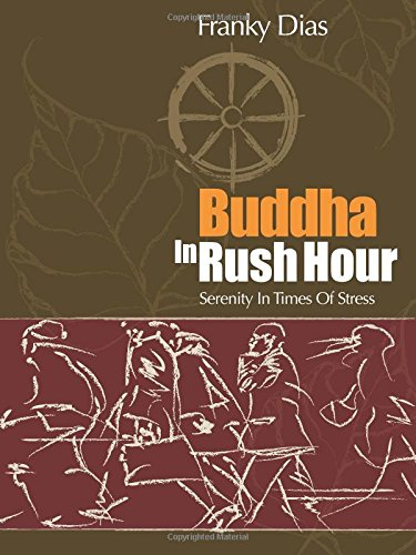 9781987936049: Buddha in Rush Hour: Serenity In Times Of Stress (Life Rattle New Publishers Series)