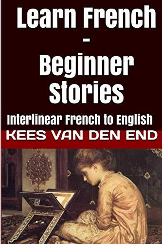 9781987949650: Learn French - Beginner Stories: Interlinear French to English