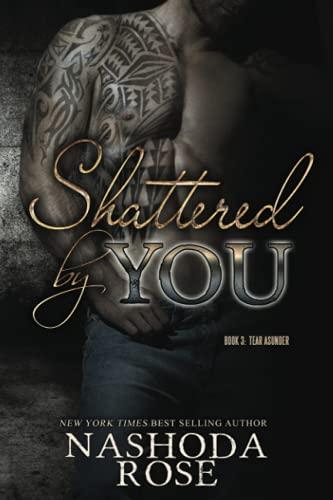 9781987953039: Shattered by You (Tear Asunder) (Volume 3)