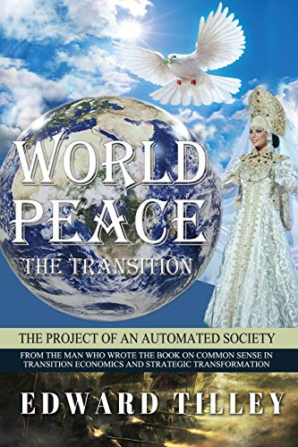 9781987964042: World Peace - The Transition: Of an Automated Society