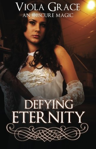9781987969207: Defying Eternity (An Obscure Magic) (Volume 5)