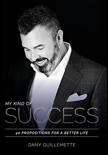 9781987985344: My Kind of Success: 40 Propositions for a Better Life