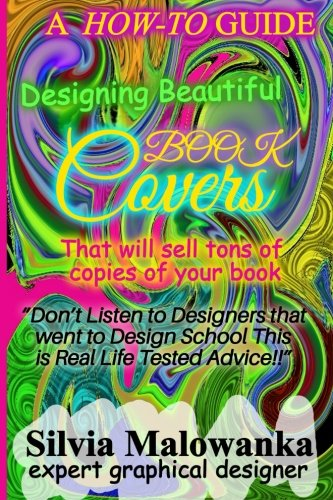 9781987989007: Designing Beautiful Book Covers That Will Sell Tons of Copies of Your Book!: [Novelty Notebook]
