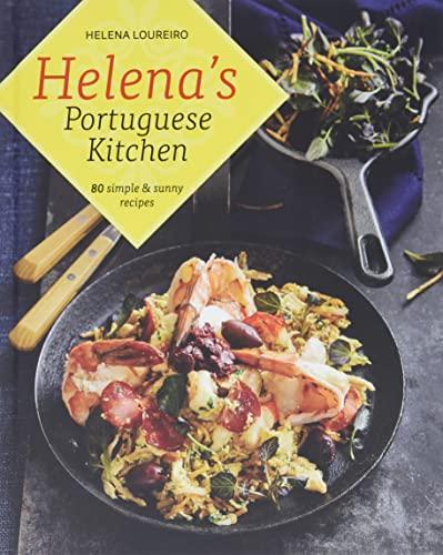 Helena's Portuguese Kitchen: 80 Simple & Sunny Recipes (Hardcover): Helena Loureiro