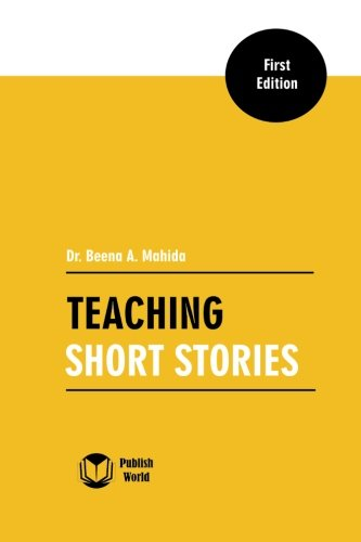 Teaching Short Stories (Paperback): Dr Beena a