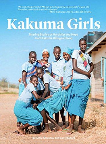 9781988025148: Kakuma Girls: Sharing Stories of Hardship and Hope from Kakuma Refugee Camp