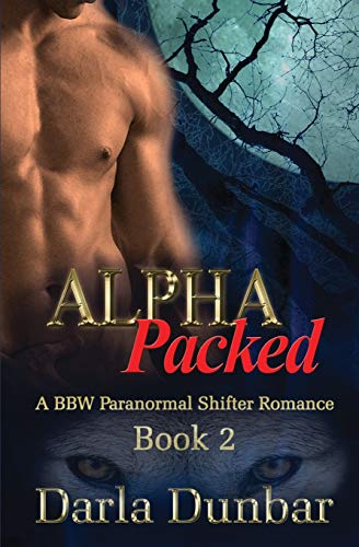 9781988083247: Alpha Packed: A BBW Paranormal Shifter Romance - Book 2 (The Alpha Packed BBW Paranormal Shifter Romance Series) (Volume 2)