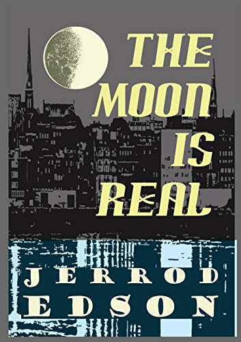 The Moon Is Real: Jerrod Edson