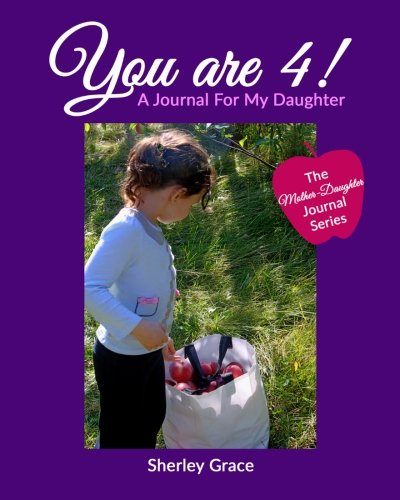 9781988225005: You are 4! A Journal For My Daughter (The Mother-Daughter Journal Series) (Volume 5)