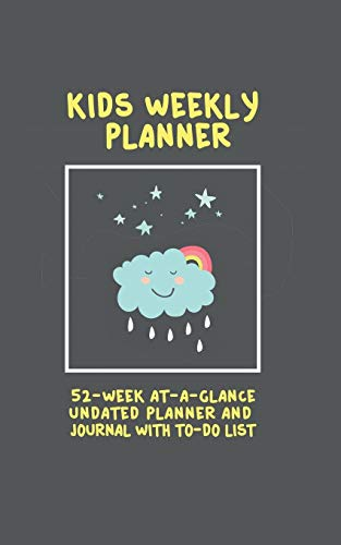 9781988245805: Kids Weekly Planner: 52 Week At A Glance Undated Planner And Journal With To Do List (5 x 8 Inches / Black) (Weekly Planner for Kids)