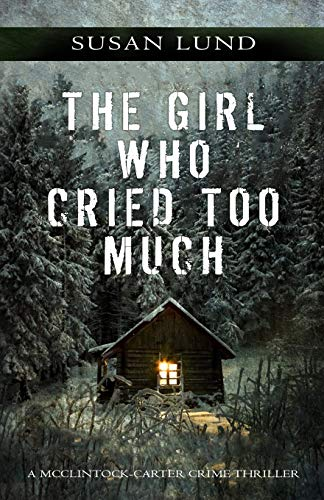 9781988265551: The Girl Who Cried Too Much: A McClintock-Carter Crime Thriller: 2 (The McClintock-Carter Crime Thriller Series)