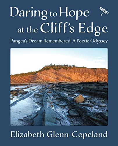 Daring to Hope at the Cliff's Edge: Pangea's Dream Remembered: A Poetic Odyssey - Glenn-Copeland, Elizabeth