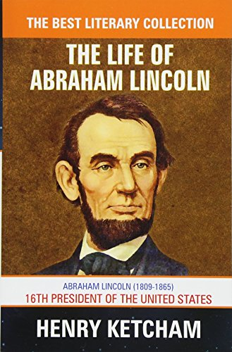 9781988357010: The Life of Abraham Lincoln