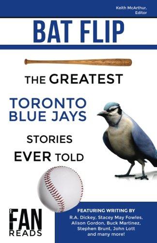Bat Flip: The Greatest Toronto Blue Jays: McArthur, Mr. Keith;
