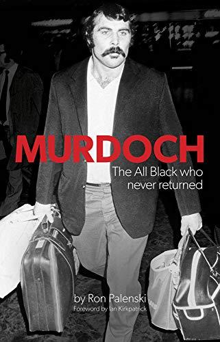 Murdoch - The Uncapped All Black: Palenski, Ron
