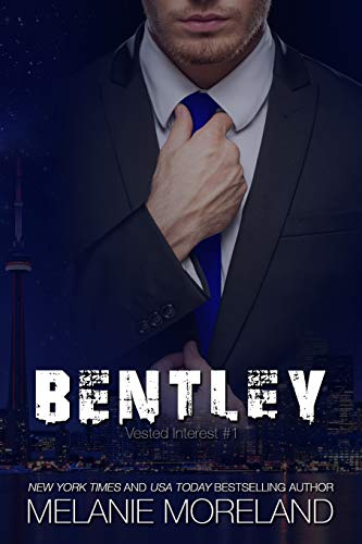 Bentley: Vested Interest #1 (Volume 1): Melanie Moreland