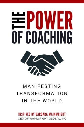 The Power of Coaching: Manifesting Transformation in: Wainwright, Barbara; Fowler,